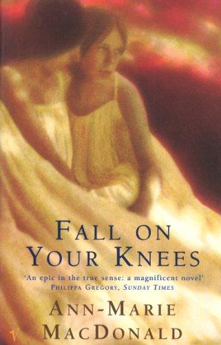 Fall On Your Knees por Ann-Marie MacDonald