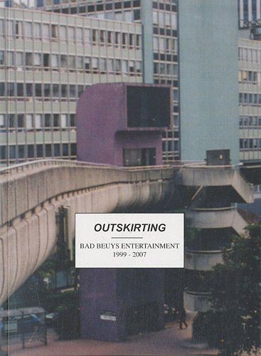 Outskirting : Bad Beuys Entertainment 1999-2007 par Emilie Franco