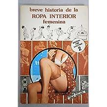 UNA BREVE HISTORIA DE LA ROPA INTERIOR FEMENINA .