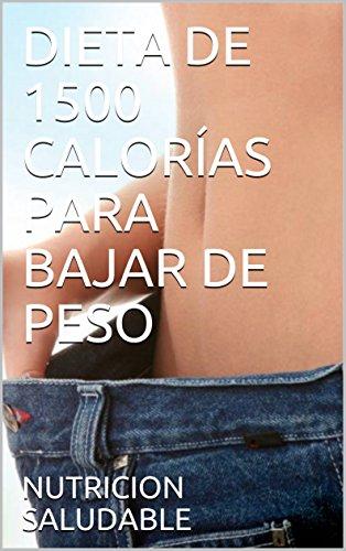 Dieta de 1500 calorias para adelgazar gratis