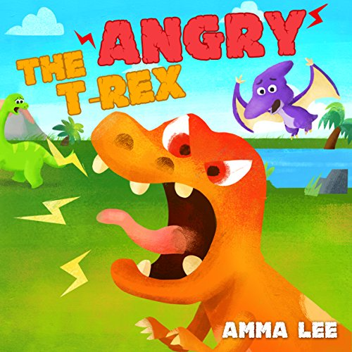 free kindle book Book for Kids : The Angry T. Rex!: (Children's Picture Book, Good Dinosaurs stories for Kids, Counting, Emotional and EQ, Social skills) (The Little Dinosaurs 1)