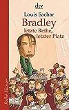 Bradley - letzte Reihe, letzter Platz (Reihe Hanser) - Louis Sachar