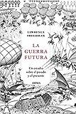 La guerra futura: Un estudio sobre el pasado y el presente (Memoria Crítica)