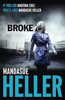 Broke by [Heller, Mandasue]