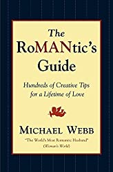 The Romantic's Guide: Hundreds of Creative Tips for a Lifetime of Love by Michael Webb (1-Feb-2000) Paperback