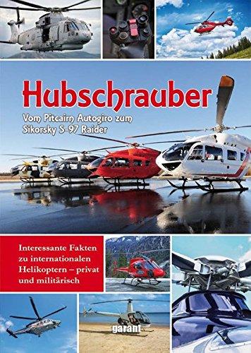 Hubschrauber - vom Pitcairn Autogiro zum Sikorsky S-97 Raider