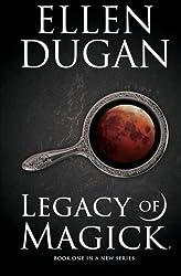 Legacy Of Magick (Legacy Of Magick Series) (Volume 1) by Ellen Dugan (2015-02-17)