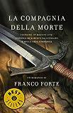 La Compagnia della Morte: Legnano, 29 maggio 1176: l'epopea di Alberto da Giussano e della Lega Lombarda (Oscar bestsellers Vol. 2021)