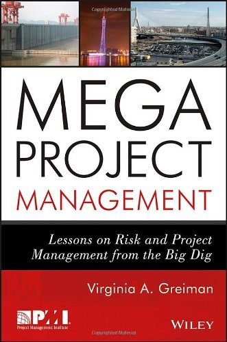 Megaproject Management: Lessons on Risk and Project Management from the Big Dig by Virginia A. Greiman (2013-06-17)