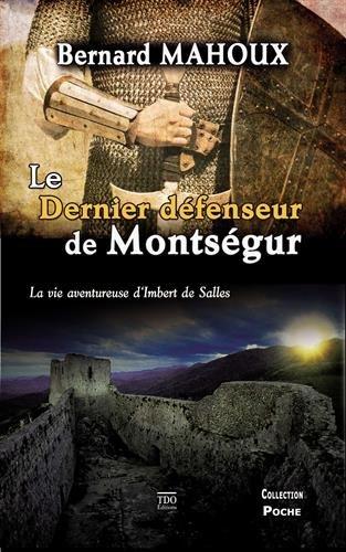 Le dernier défenseur de Montségur par Bernard Mahoux