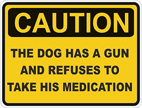 Dom3inic Precaución perro tiene una pistola y reutiliza medicación señal de advertencia...