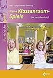 Kleine Klassenraumspiele: für zwischendurch