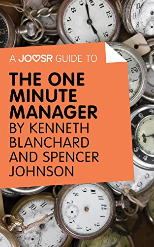 A Joosr Guide to… The One Minute Manager by Kenneth Blanchard & Spencer Johnson