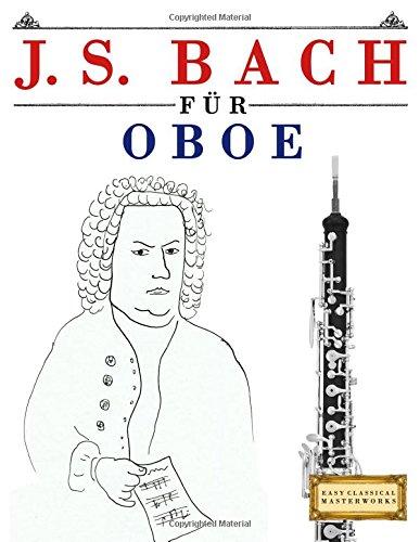 J. S. Bach für Oboe: 10 Leichte Stücke für Oboe Anfänger Buch