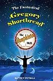 The Fantastical Gregory Shortbread (The Bumpkinton Tales Book 2)
