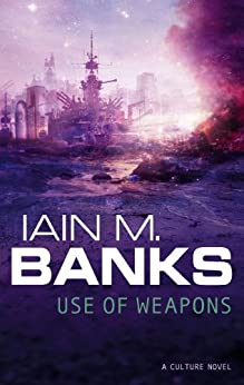 Use Of Weapons (Culture series) von [Banks, Iain M.]