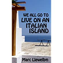 We all go to live on an Italian island (English Edition)
