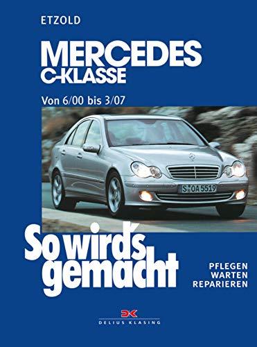 Mercedes C-Klasse W 203 von 6/00 bis 03/07: So wird's gemacht, Band 126 (126 Mercedes)