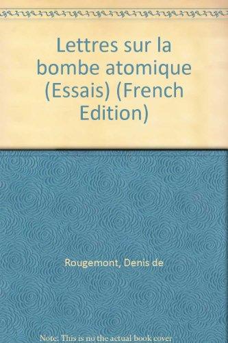 700 ans de littérature en Suisse romande Tome 8 : Lettres sur la bombe atomique