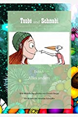 Taube und Schnabi: Band 1 - Alles anders Gebundene Ausgabe