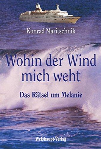 Wohin der Wind mich weht...: Das Rätsel um Melanie