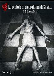 La scatola di cioccolatini di Silvia... (e di altre crudeltà) (Italian Edition)