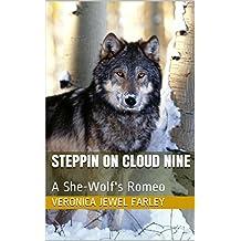 Steppin On Cloud Nine: A She-Wolf's Romeo (English Edition)