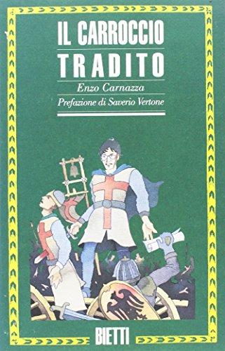 Il carroccio tradito (Biblioteca Bietti) por Enzo Carnazza