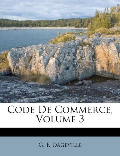 Code de Commerce, Volume 3 par G F Dageville