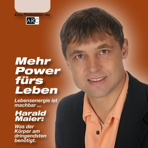 Mehr Power fürs Leben von Harald Maier
