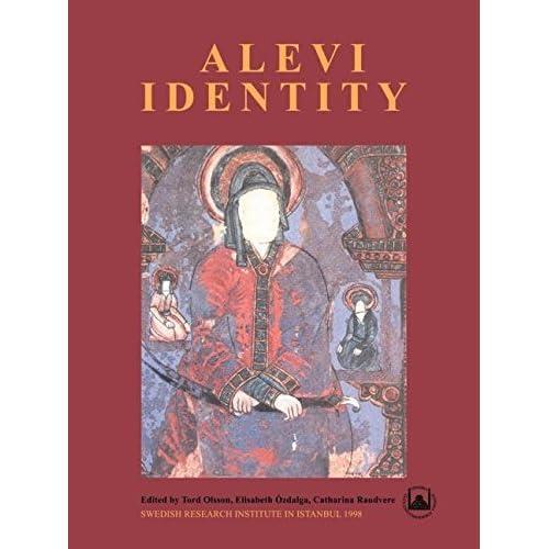 Alevi Identity: Cultural, Religious and Social Perspectives (Transactions (Svenska Forskningsinstitutet I Istanbul), V. 8.) by Tord Olsson Elisabeth Ozdalga Catharina Raudvere(1998-10-07)