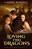 Loving Two Dragons (The Dragon Curse Book 2)