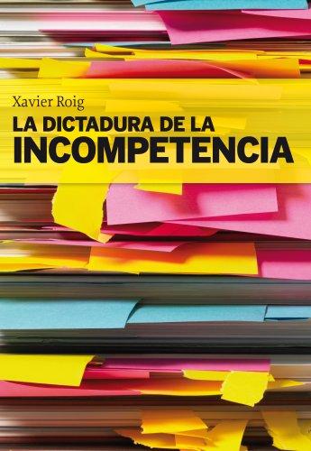 La dictadura de la incompetencia