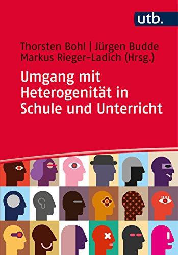Umgang mit Heterogenität in Schule und Unterricht: Grundlagentheoretische Beiträge und didaktische Reflexionen