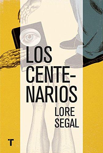 Los centenarios (El Cuarto de las Maravillas) por Lore Segal