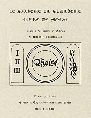 Le Sixième et le Septième Livre de Moïse par Collectif