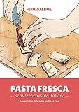 Pasta fresca al auténtico estilo italiano: Los secretos de la pasta hecha en casa