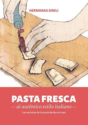 Pasta fresca, al auténtico estilo italiano (Libros con Miga)