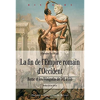 La fin de l'Empire romain d'Occident (Histoire)