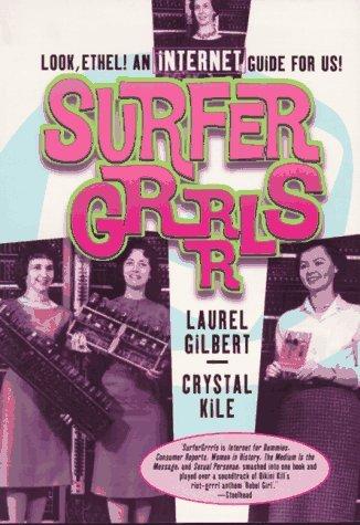 Surfer Grrrls: Look Ethel! an Internet Guide for Us! (Live Girls) by Laurel Gilbert (1996-09-23) Crystal Laurel