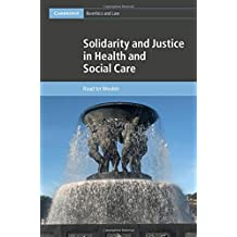 Solidarity and Justice in Health and Social Care (Cambridge Bioethics and Law, Band 41)