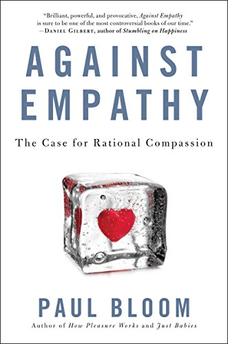 35aa5e114d3 Against Empathy  The Case for Rational Compassion (English Edition)