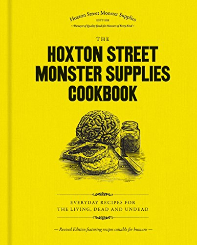 The Hoxton Street Monster Supplies Cookbook: Everyday recipes for the living, dead and undead (English Edition) (Fun Kid Halloween-party Foods)