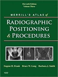 Merrills Atlas of Radiographic Positioning and Procedures: Volume 3