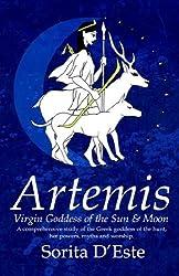 ARTEMIS - Virgin Goddess of the Sun & Moon: Virgin Goddess of the Sun and Moon by Sorita D'Este (2005-09-22)