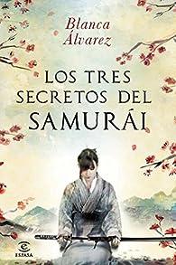 Los tres secretos del samurai par Blanca Álvarez