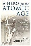A Hero for the Atomic Age: Thor Heyerdahl and the Kon-Tiki Expedition (Peter Lang Ltd.)
