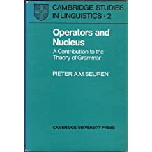 Operators and Nucleus: A Contribution to the Theory of Grammar (Study in Linguistics)