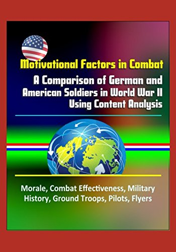 motivational-factors-in-combat-a-comparison-of-german-and-american-soldiers-in-world-war-ii-using-co