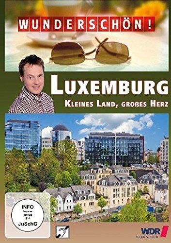 Wunderschön! Luxemburg - Kleines Land, großes Herz